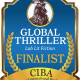 The FINALISTS for the GLOBAL THRILLER Book Awards for High Stakes Thrillers - a division of the 2019 CIBAs