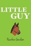 Little Guy by Heather Gardam