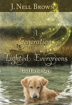 A Generation of Lighted Evergreens by J. Nell Brown