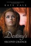 Destiny's Second Chance by Kate Vale