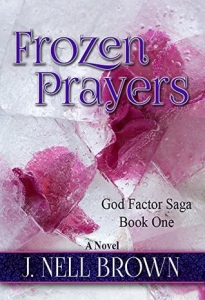 Frozen Prayers by J. Nell Brown