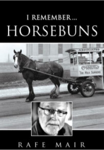 I Remember Horsebuns by Rafe Mair
