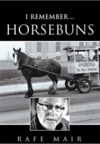 I Remember Horsebuns by Rafe Mair