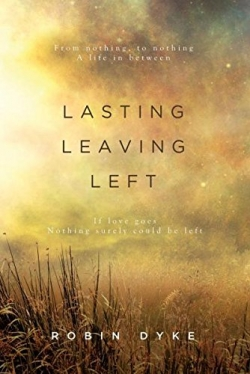 Lasting, Leaving, Left by Robin Dyke