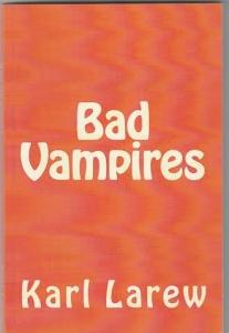Bad Vampires by Karl Larew