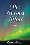 The Aurora Affair - Carolyn Haley