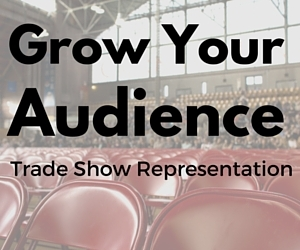 Grow your Audience with Trade Show Representation