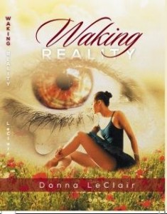 Waking Reality by Donna LeClair
