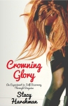 Crowning Glory by Stacy Harshman