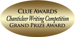 Gold Oval that reads Clue Awards, Chanticleer Writing Competition, Grand Prize